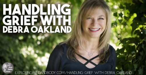 handling-grief-with-debra-oakland